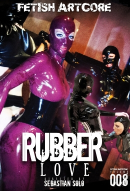Fetish artcore, Rubber, Bdsm, Slave, Mistress, Transvestite, Anal, Strap on, Ass fuck, Sybian, Fuck machine, Sm, Whip, Bondage, Mask, Sextoys